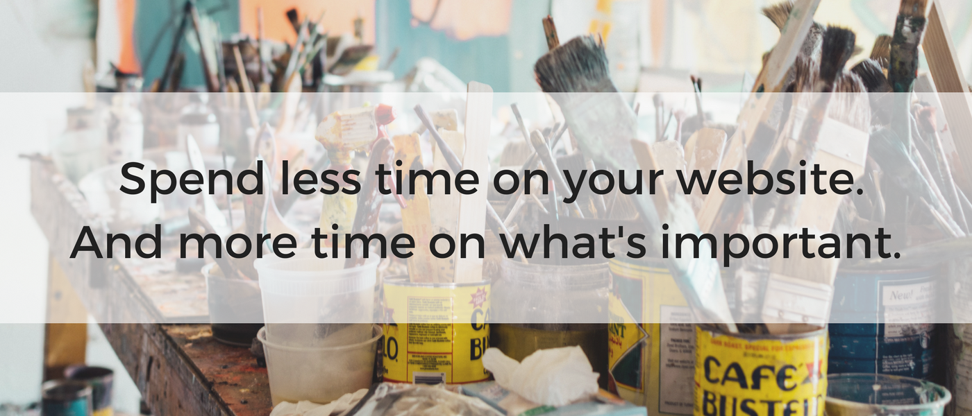 Spend less time on your website and more time on what's important.