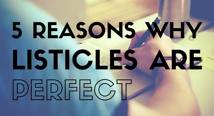 5 reasons why listicles are literally the perfect medium